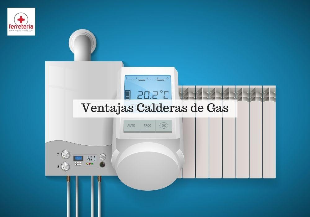 Calderas de Gas Ventajas e Inconvenientes