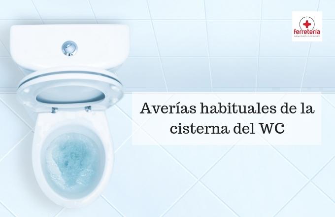 Averías habituales de la cisterna del wc