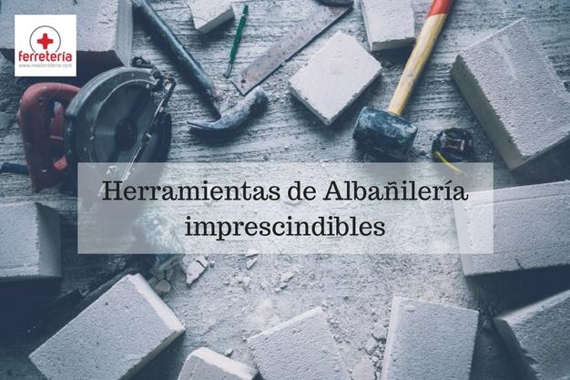 10 herramientas de albañilería imprescindibles