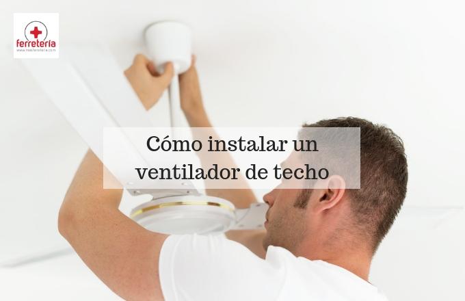 como-instalar-un-ventilador-de-techo-