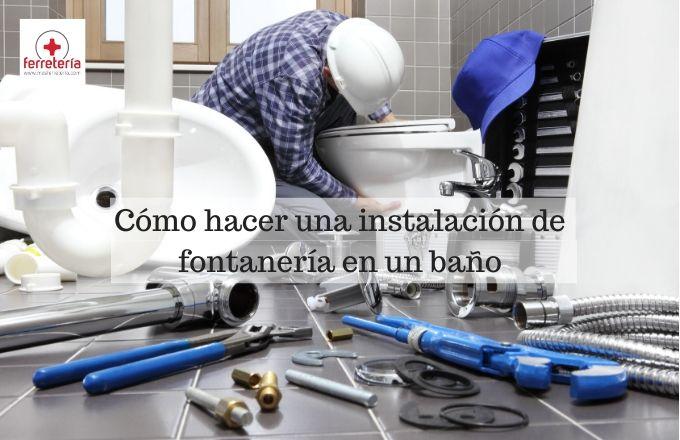 como-hacer-instalacion-fontaneria-baño