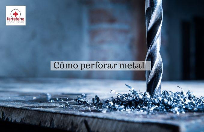 Cómo perforar metal sin dañarlo