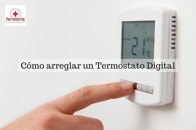 como arreglar un termostato digital